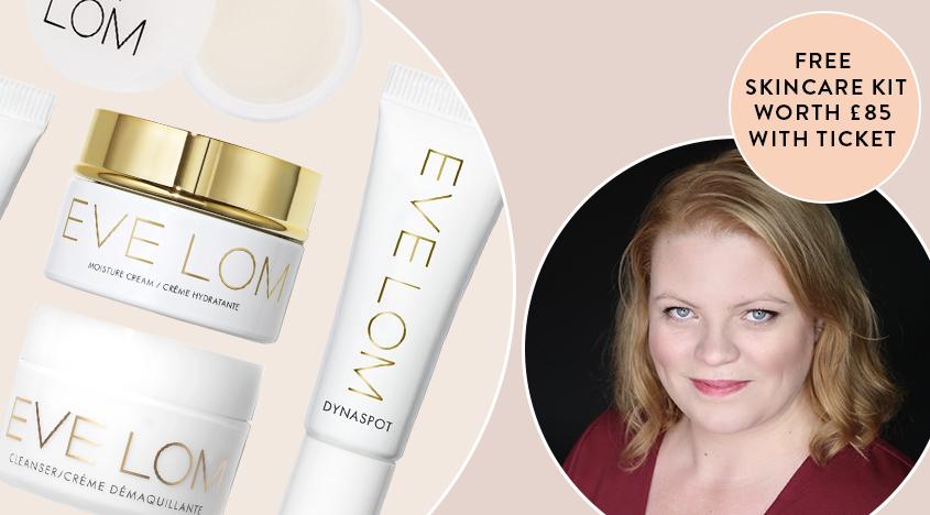 Beeilen Sie sich: Nehmen Sie an unserer saisonalen Skin Facial Masterclass von Eve Lom teil und erhalten Sie ein Hautpflegeset im Wert von £ 85